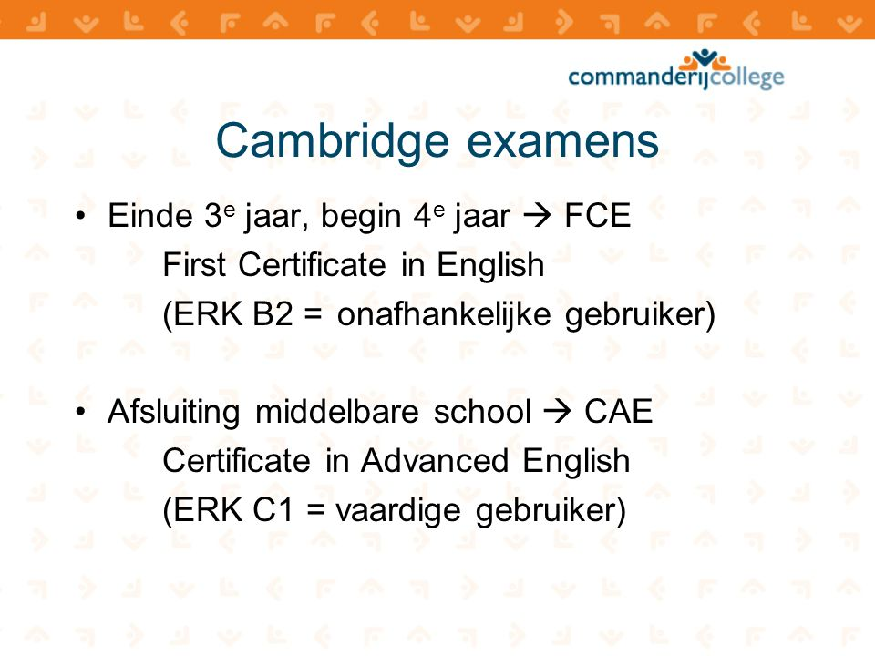 Cambridge examens Einde 3e jaar, begin 4e jaar  FCE
