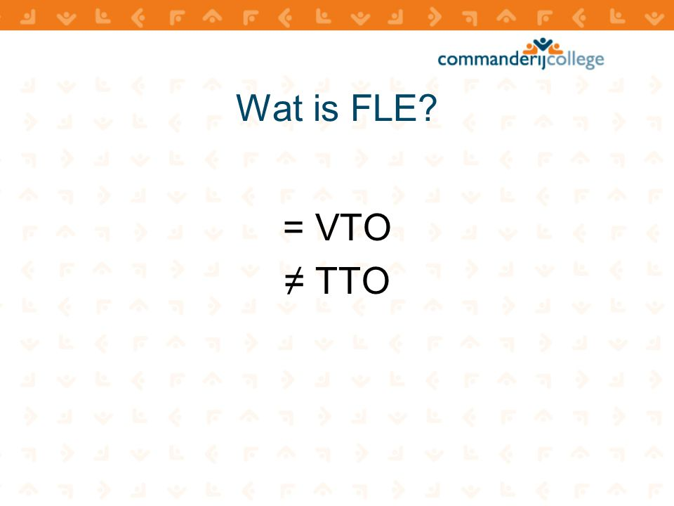Wat is FLE = VTO ≠ TTO