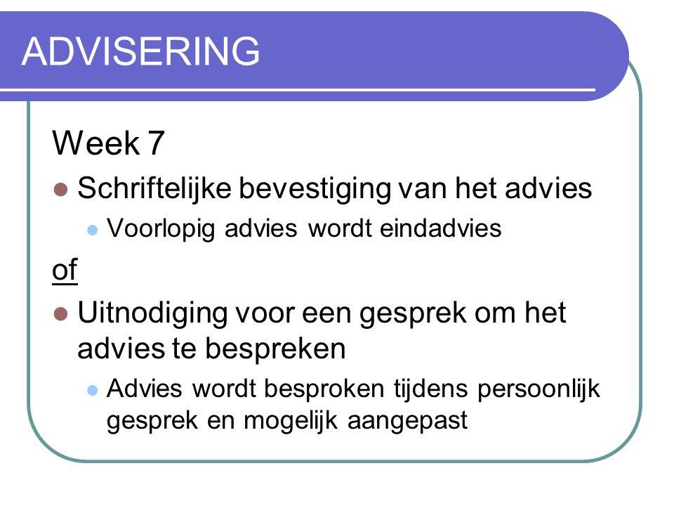 ADVISERING Week 7 Schriftelijke bevestiging van het advies of