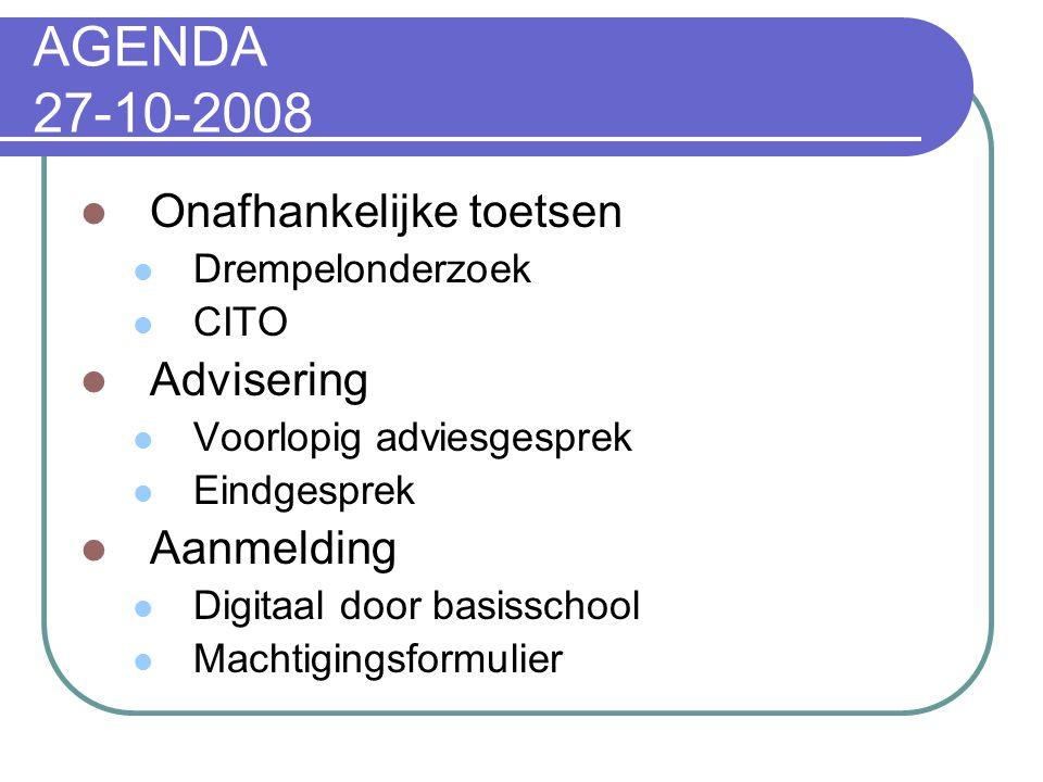 AGENDA 27-10-2008 Onafhankelijke toetsen Advisering Aanmelding