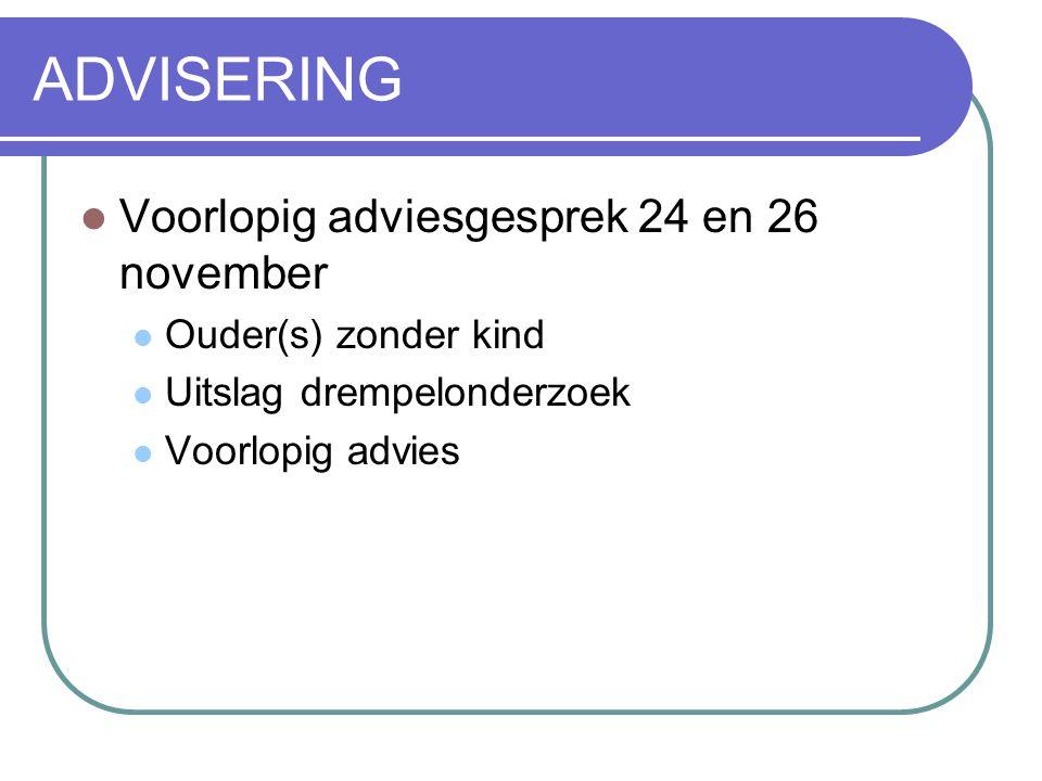 ADVISERING Voorlopig adviesgesprek 24 en 26 november