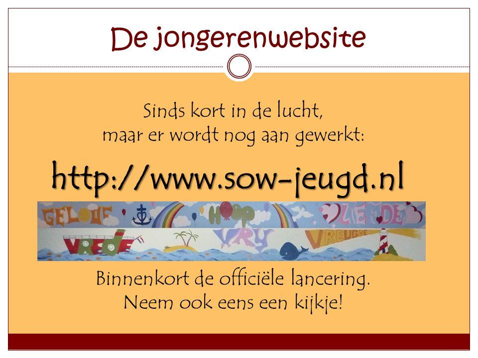 http://www.sow-jeugd.nl De jongerenwebsite Sinds kort in de lucht,