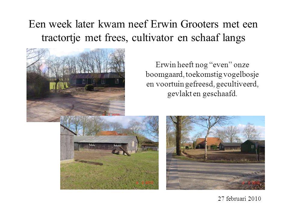 Een week later kwam neef Erwin Grooters met een tractortje met frees, cultivator en schaaf langs