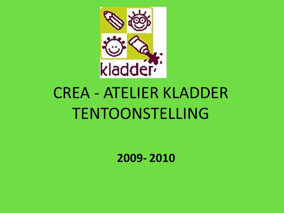CREA - ATELIER KLADDER TENTOONSTELLING