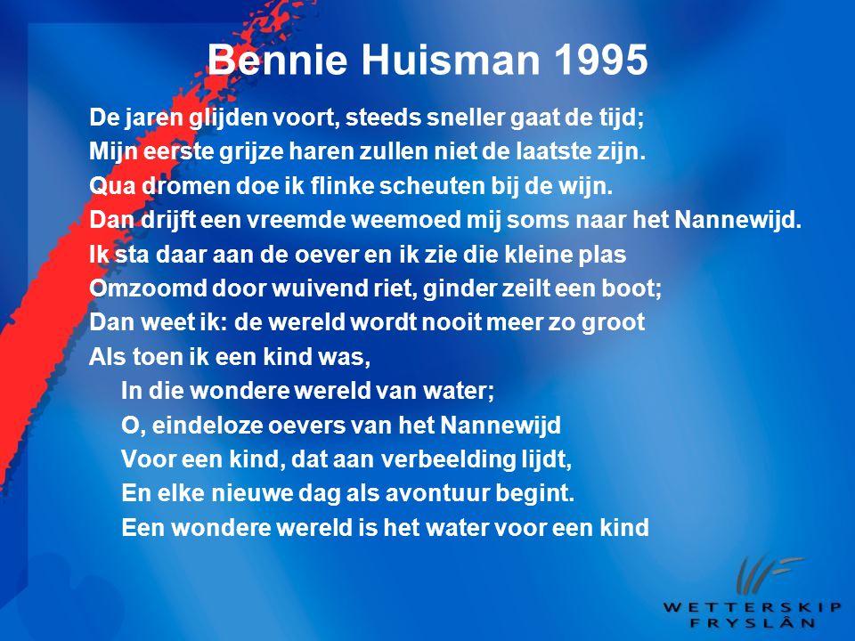 Bennie Huisman 1995 De jaren glijden voort, steeds sneller gaat de tijd; Mijn eerste grijze haren zullen niet de laatste zijn.