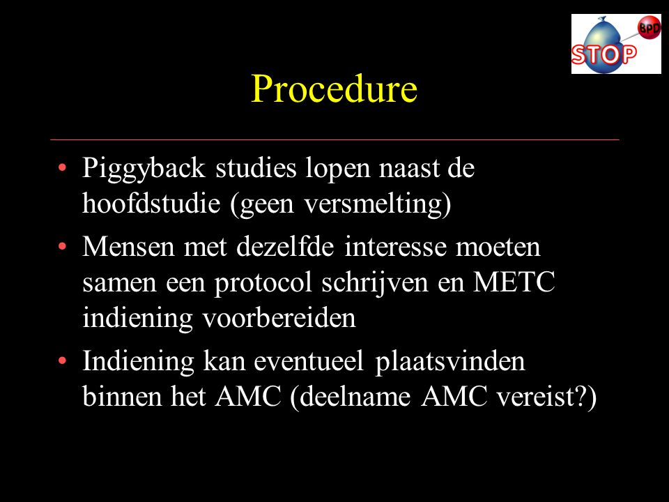 Procedure Piggyback studies lopen naast de hoofdstudie (geen versmelting)