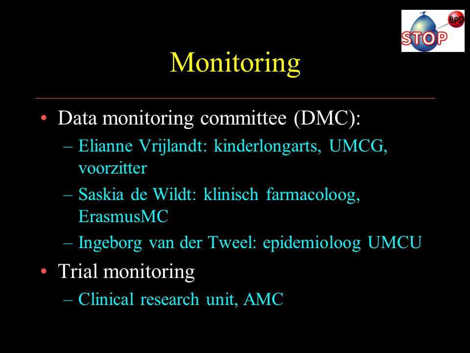 Monitoring Data monitoring committee (DMC): Trial monitoring