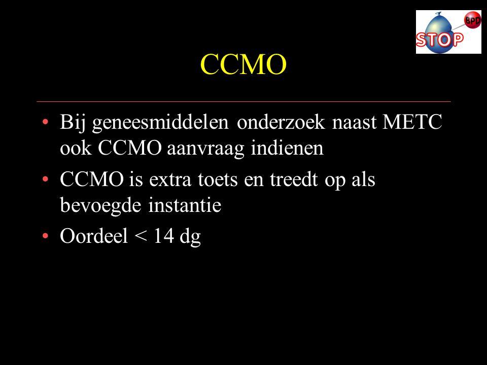 CCMO Bij geneesmiddelen onderzoek naast METC ook CCMO aanvraag indienen. CCMO is extra toets en treedt op als bevoegde instantie.