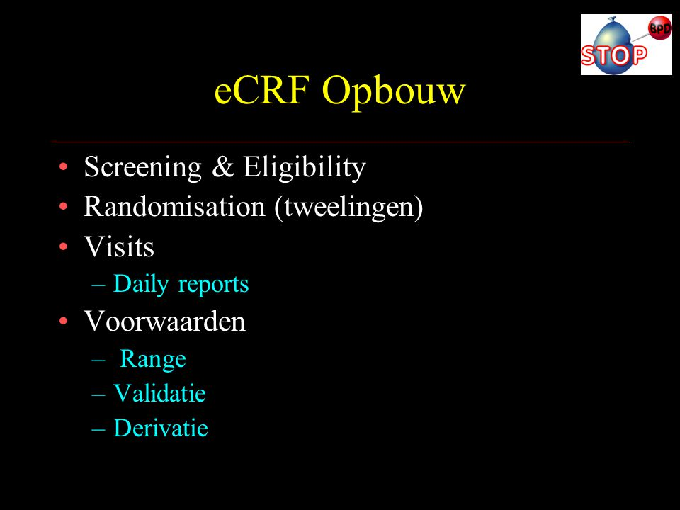 eCRF Opbouw Screening & Eligibility Randomisation (tweelingen) Visits