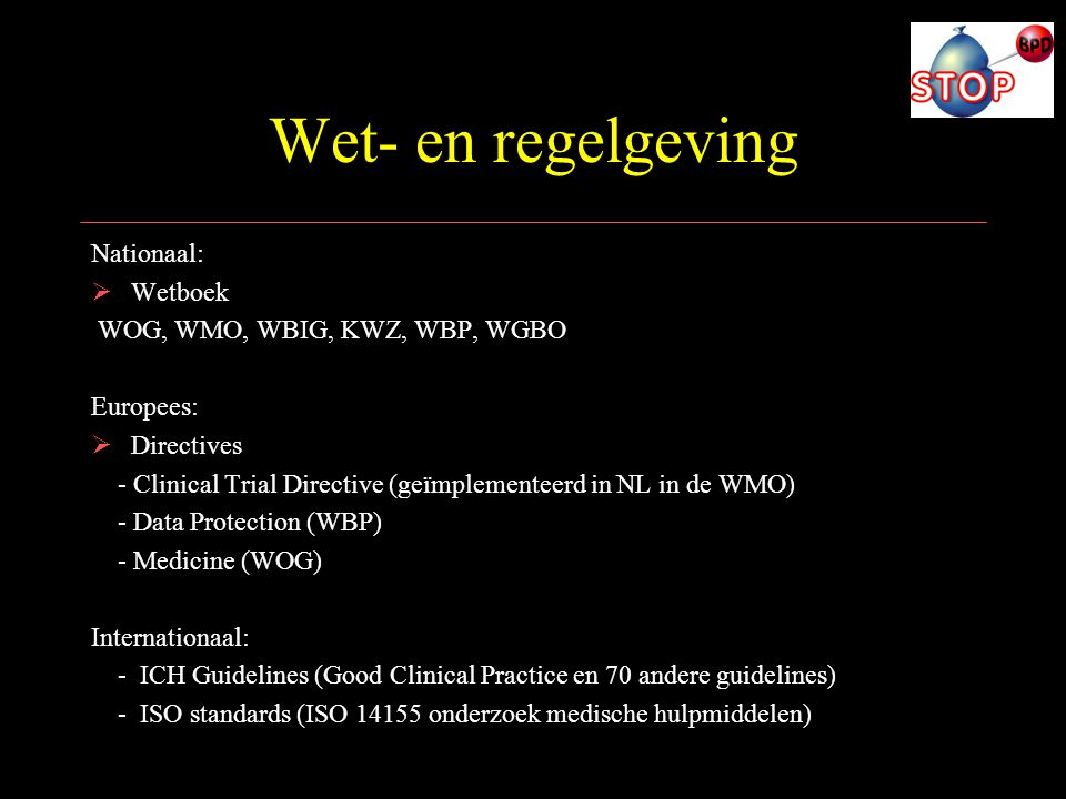 Wet- en regelgeving Nationaal: Wetboek WOG, WMO, WBIG, KWZ, WBP, WGBO
