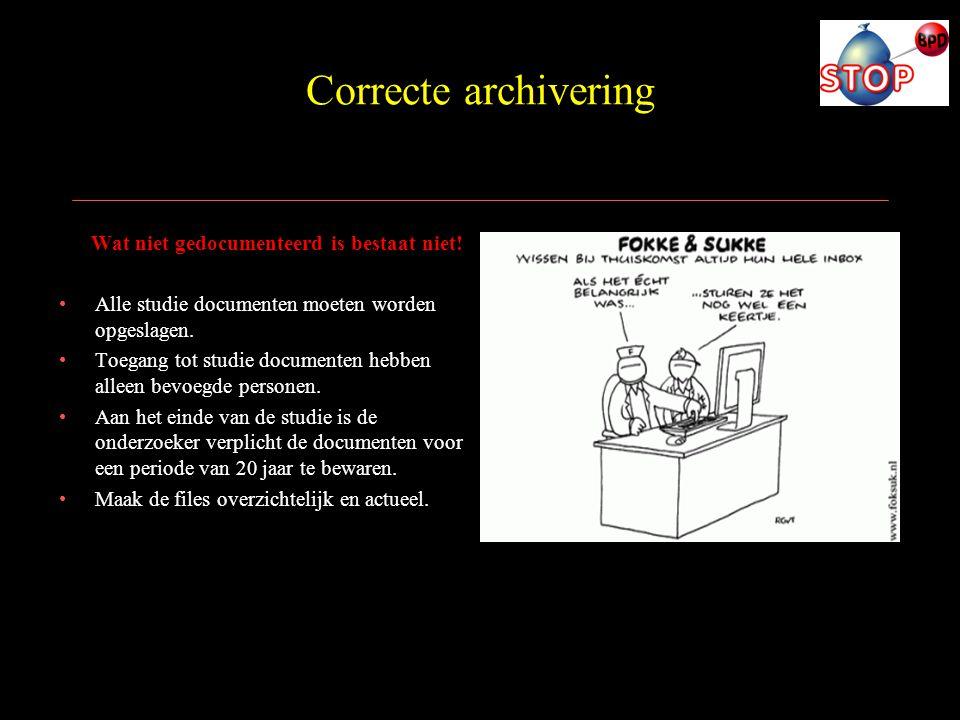 Correcte archivering Wat niet gedocumenteerd is bestaat niet!