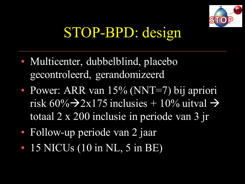 STOP-BPD: design Multicenter, dubbelblind, placebo gecontroleerd, gerandomizeerd.