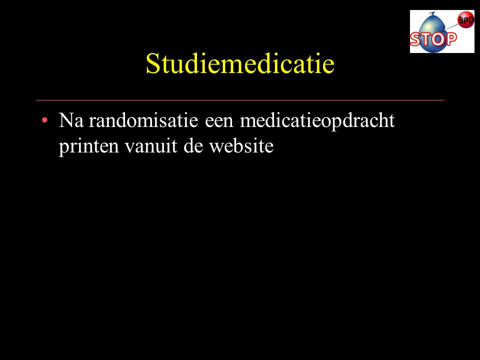 Studiemedicatie Na randomisatie een medicatieopdracht printen vanuit de website