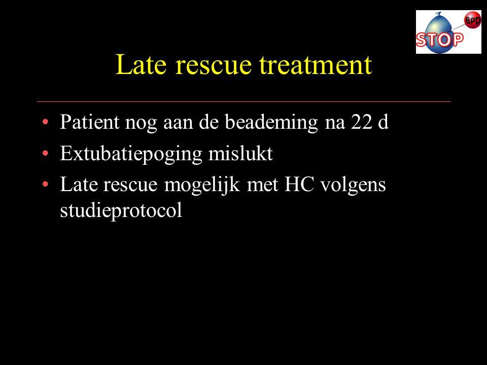 Late rescue treatment Patient nog aan de beademing na 22 d