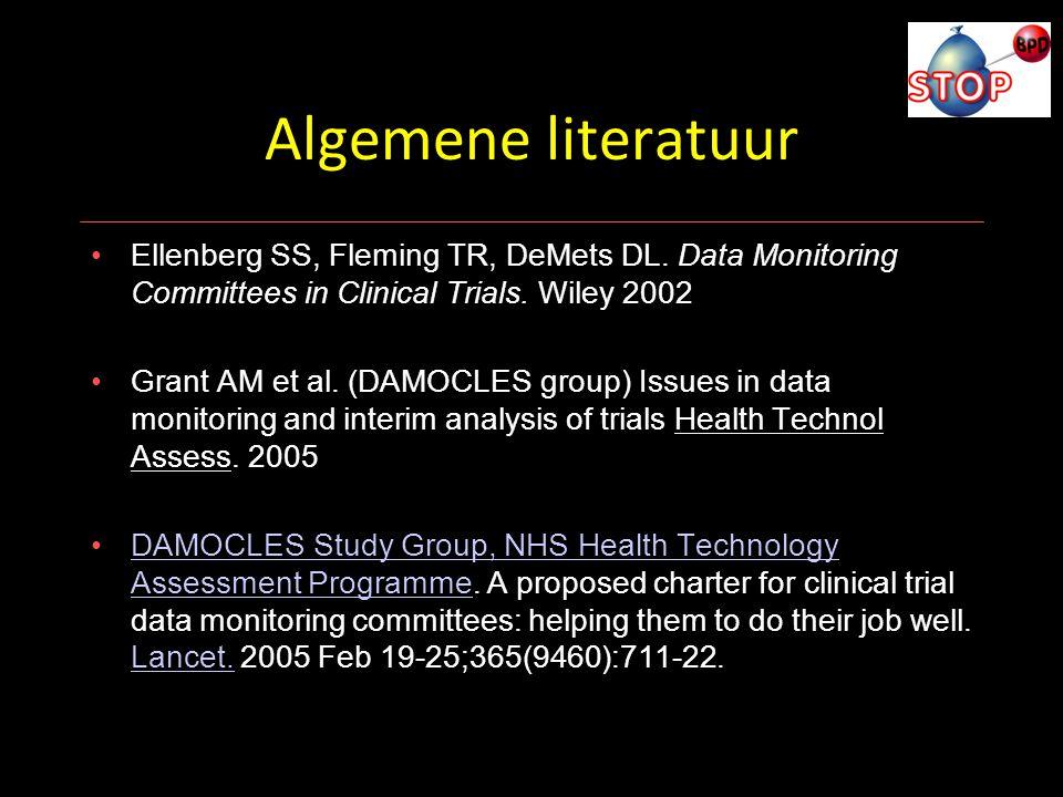 Algemene literatuur Ellenberg SS, Fleming TR, DeMets DL. Data Monitoring Committees in Clinical Trials. Wiley 2002.
