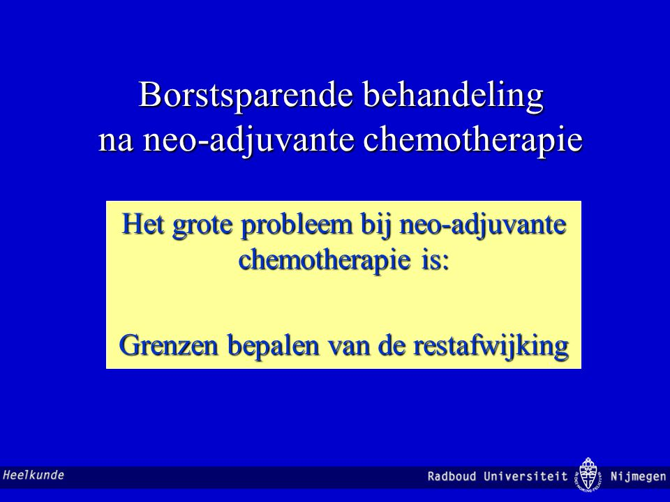 Borstsparende behandeling na neo-adjuvante chemotherapie