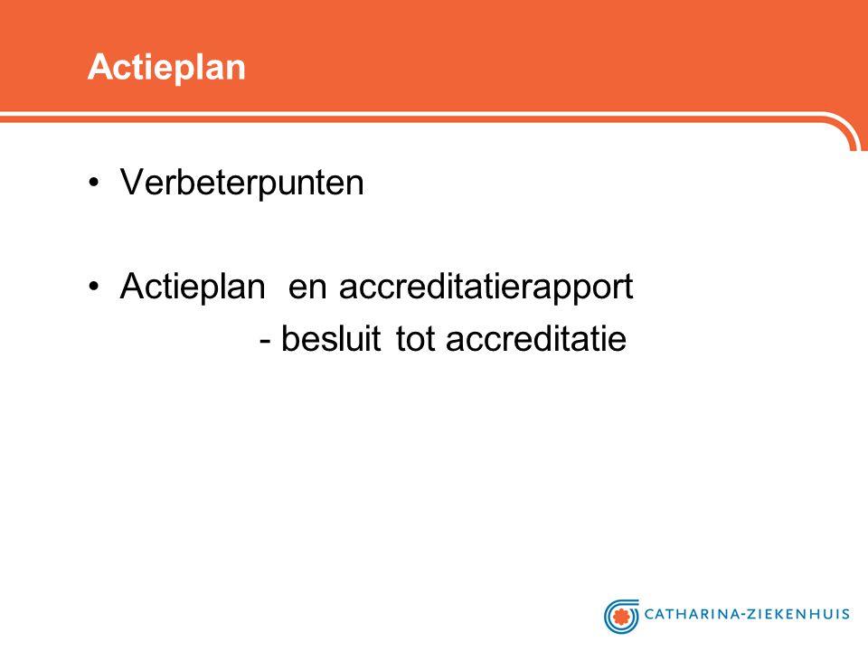 Actieplan Verbeterpunten Actieplan en accreditatierapport - besluit tot accreditatie