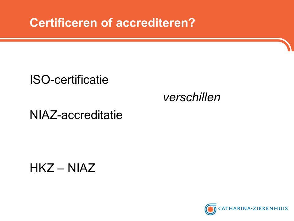 Certificeren of accrediteren