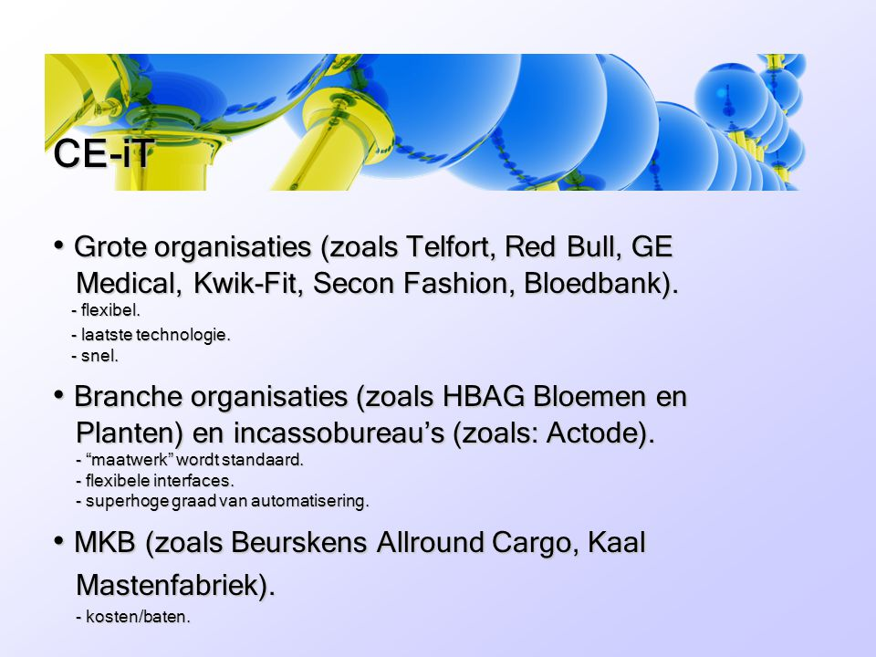 CE-iT Grote organisaties (zoals Telfort, Red Bull, GE Medical, Kwik-Fit, Secon Fashion, Bloedbank). - flexibel.