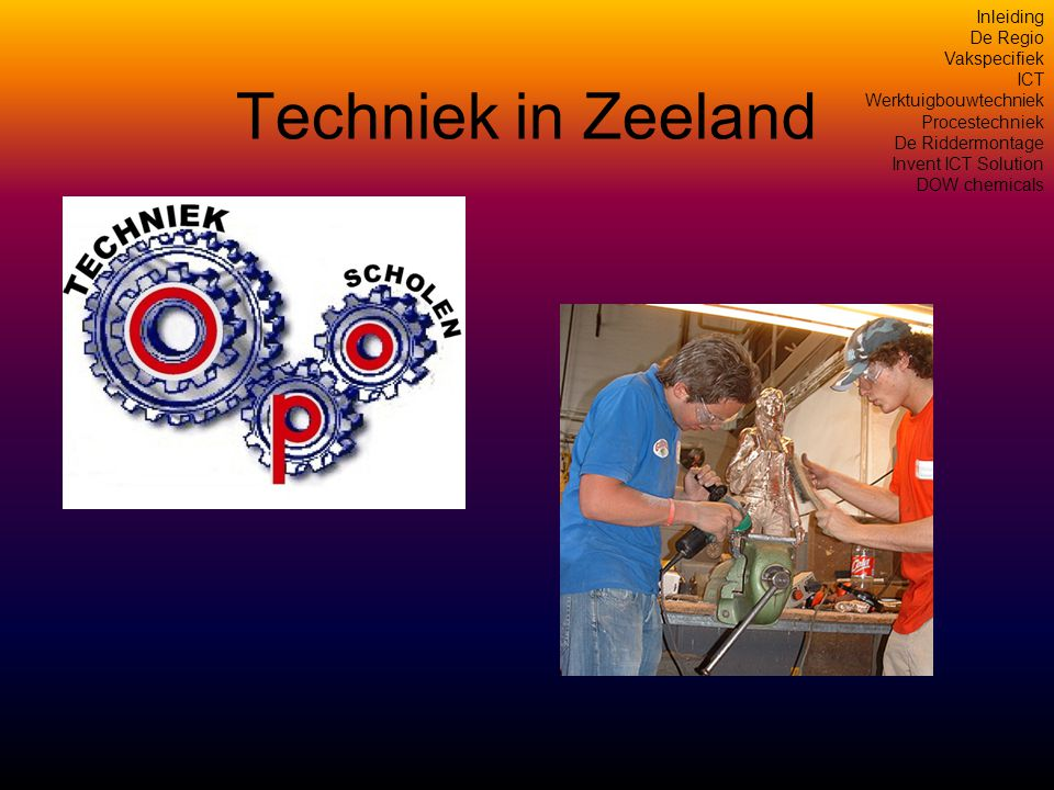 Techniek in Zeeland Inleiding De Regio Vakspecifiek ICT
