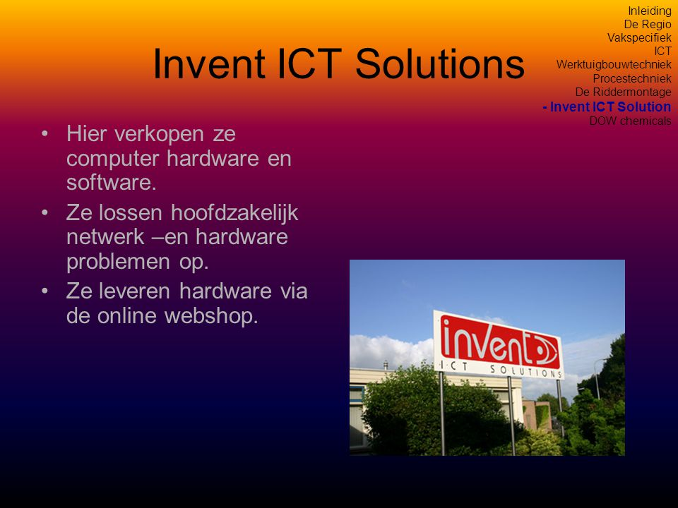Invent ICT Solutions Hier verkopen ze computer hardware en software.