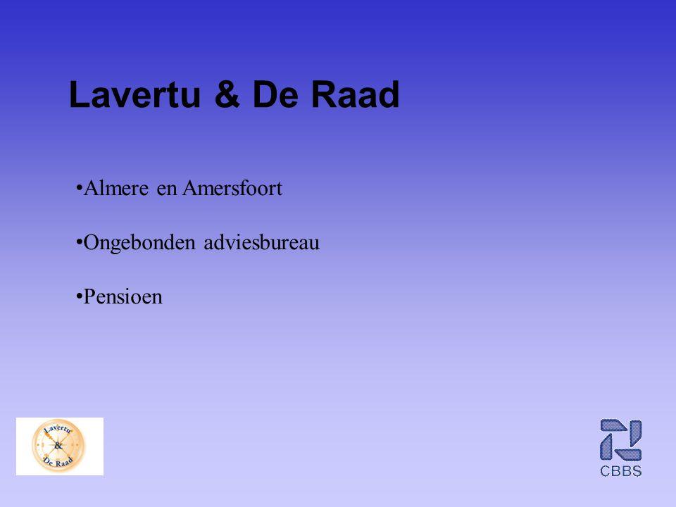 Lavertu & De Raad Almere en Amersfoort Ongebonden adviesbureau