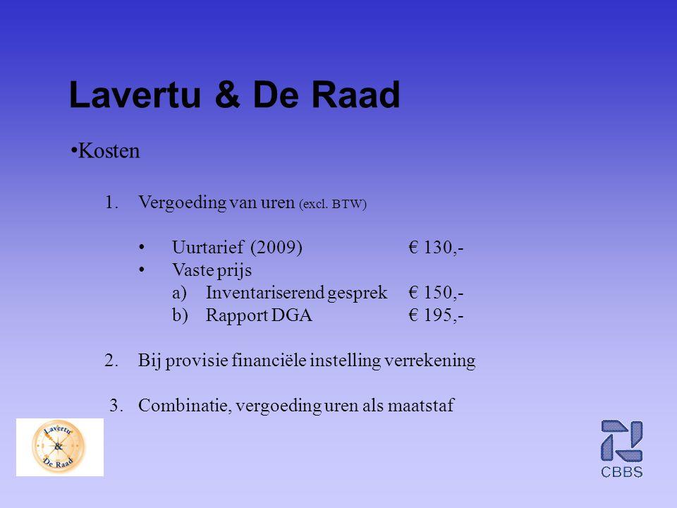 Lavertu & De Raad Kosten Vergoeding van uren (excl. BTW)