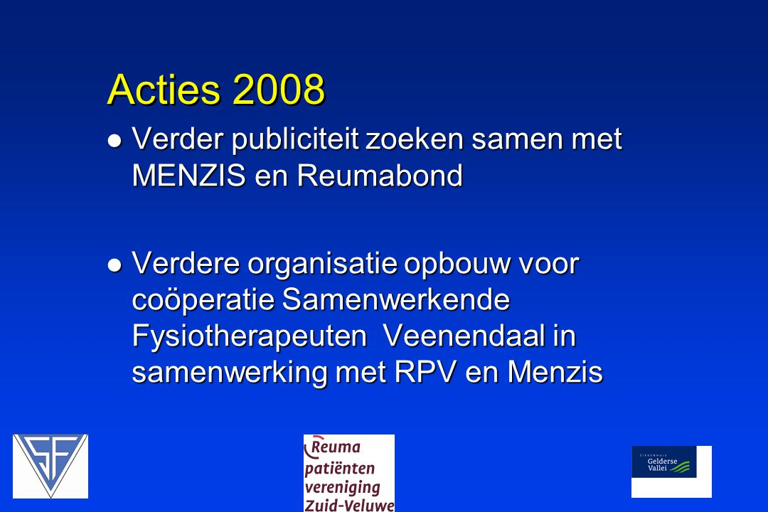 Acties 2008 Verder publiciteit zoeken samen met MENZIS en Reumabond