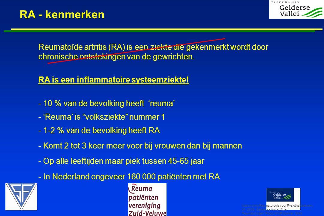 RA - kenmerken Reumatoïde artritis (RA) is een ziekte die gekenmerkt wordt door chronische ontstekingen van de gewrichten.