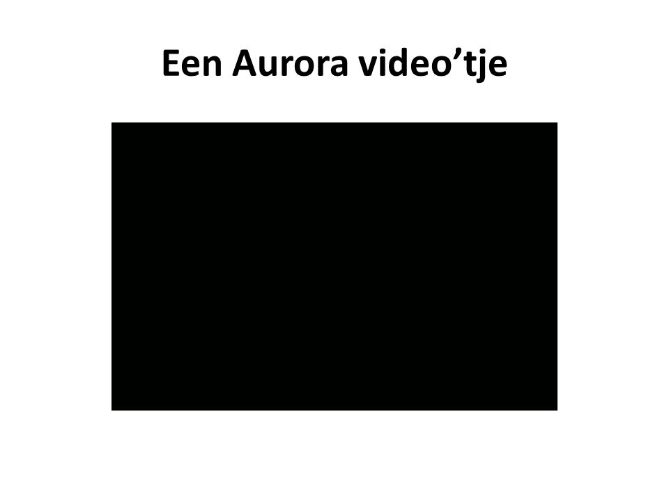 Een Aurora video'tje