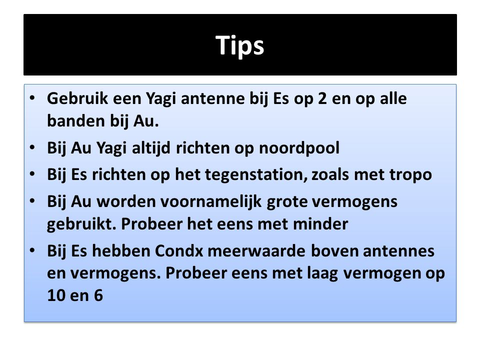Tips Gebruik een Yagi antenne bij Es op 2 en op alle banden bij Au.