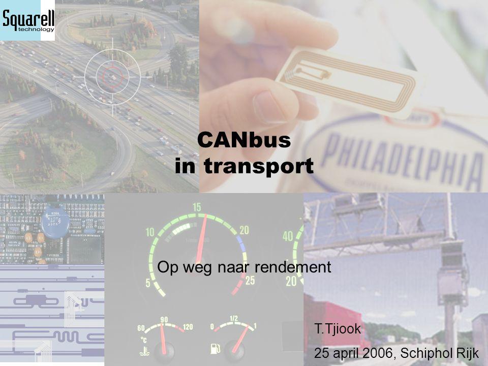 CANbus in transport Op weg naar rendement T.Tjiook
