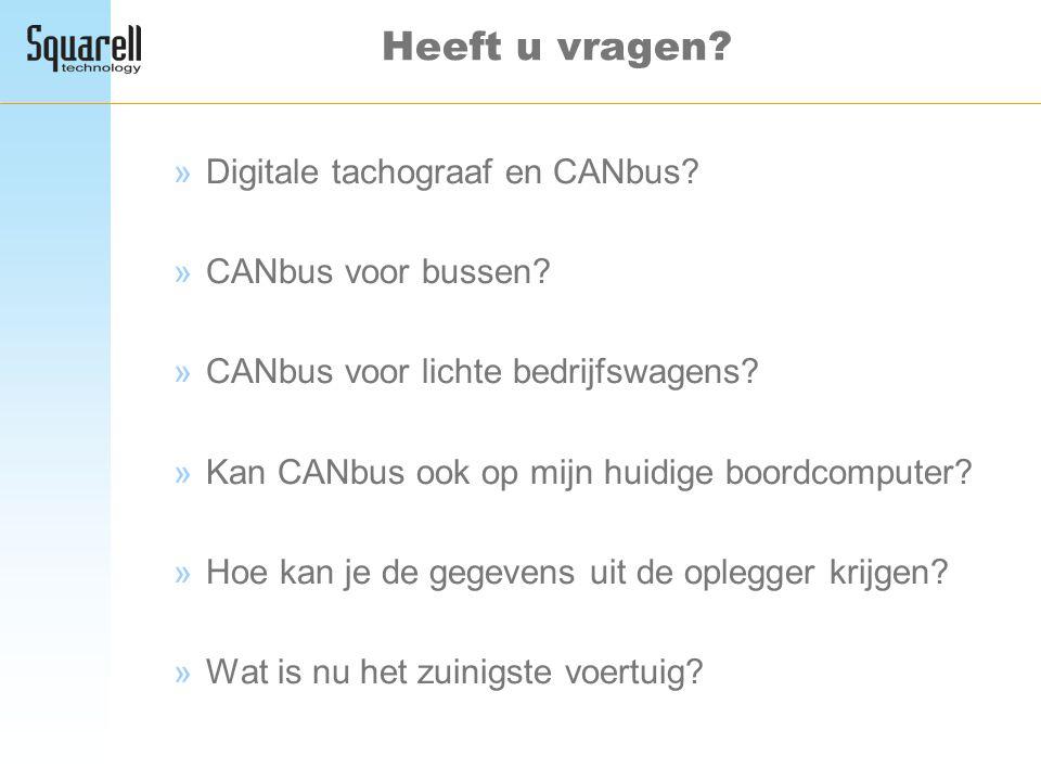 Heeft u vragen Digitale tachograaf en CANbus CANbus voor bussen