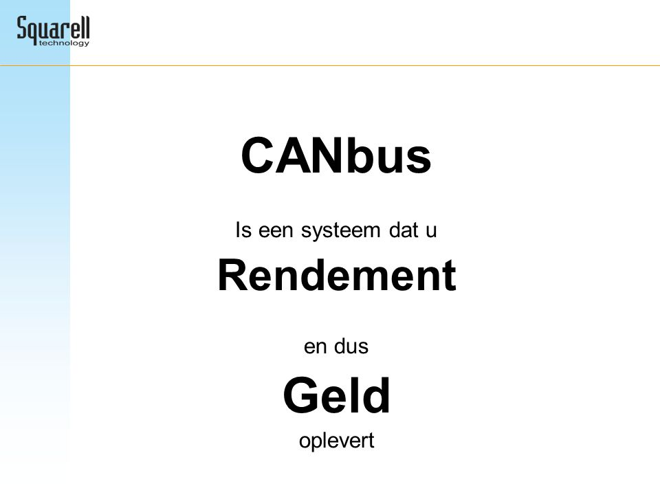 CANbus Geld Rendement Is een systeem dat u en dus oplevert
