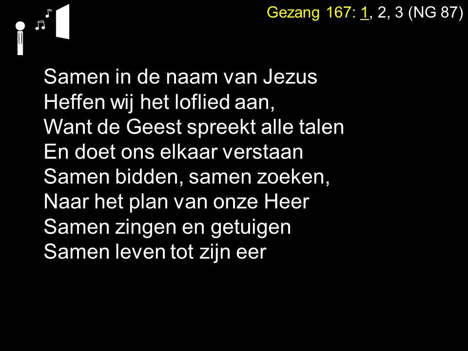 Samen in de naam van Jezus Heffen wij het loflied aan,