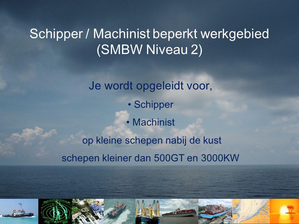 Schipper / Machinist beperkt werkgebied (SMBW Niveau 2)