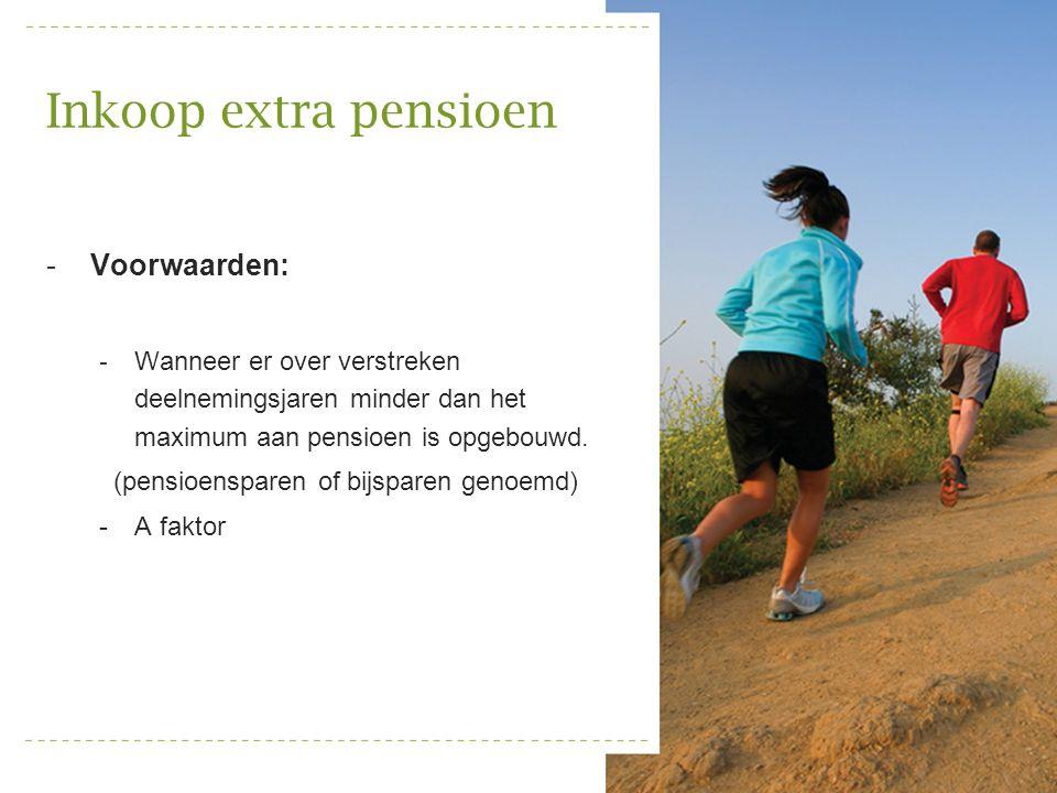 Inkoop extra pensioen Voorwaarden: