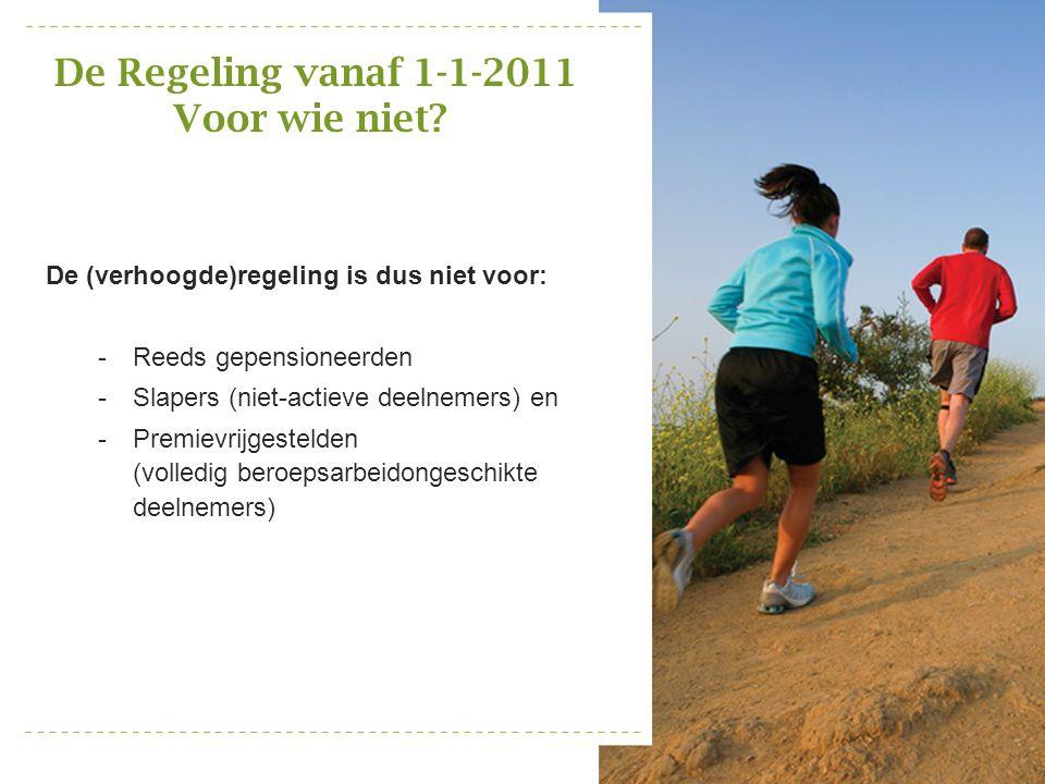 De Regeling vanaf 1-1-2011 Voor wie niet