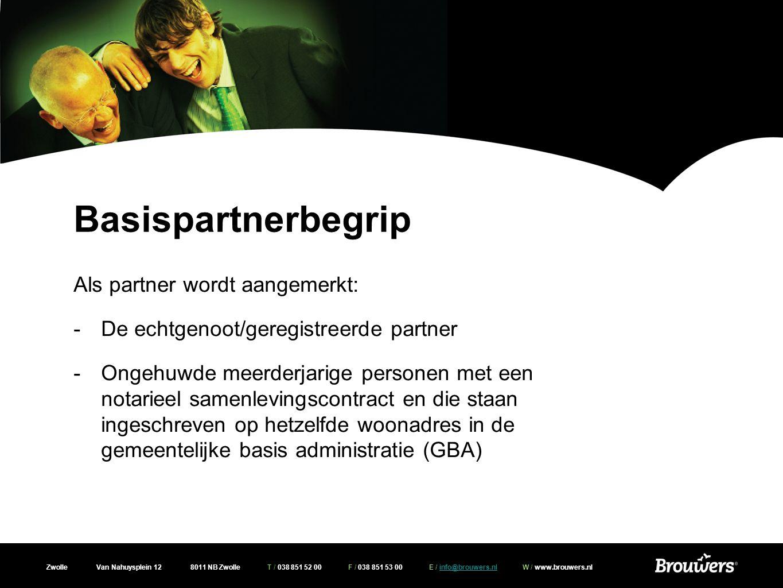 Basispartnerbegrip Als partner wordt aangemerkt: