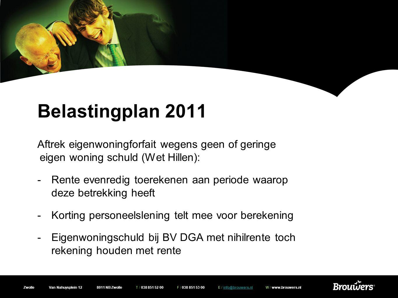 Belastingplan 2011 Aftrek eigenwoningforfait wegens geen of geringe eigen woning schuld (Wet Hillen):