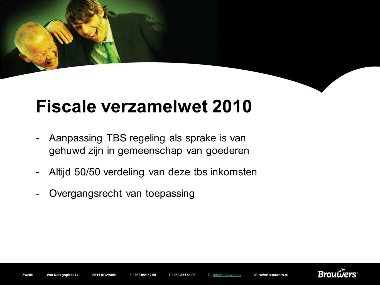 Fiscale verzamelwet 2010 Aanpassing TBS regeling als sprake is van gehuwd zijn in gemeenschap van goederen.