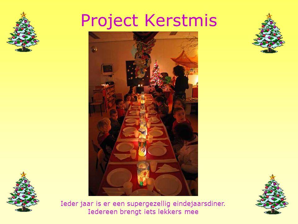 Project Kerstmis Ieder jaar is er een supergezellig eindejaarsdiner.