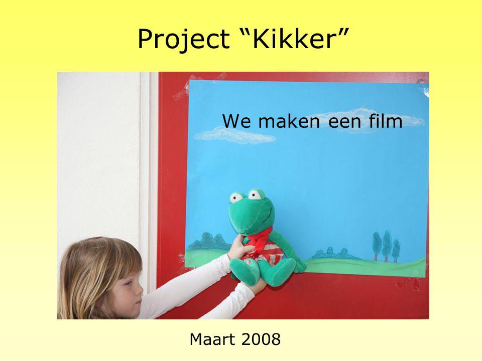 Project Kikker We maken een film Maart 2008