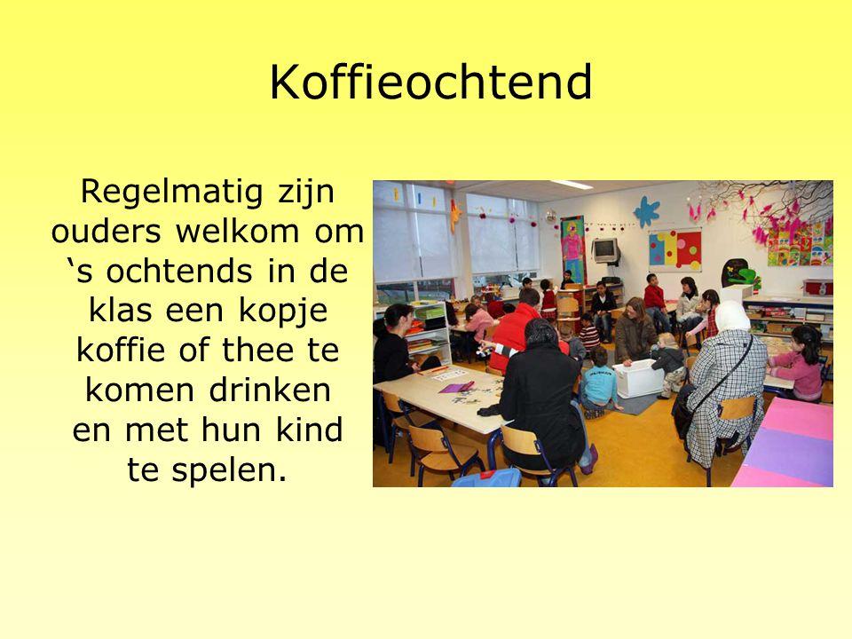 Koffieochtend Regelmatig zijn ouders welkom om 's ochtends in de klas een kopje koffie of thee te komen drinken en met hun kind te spelen.