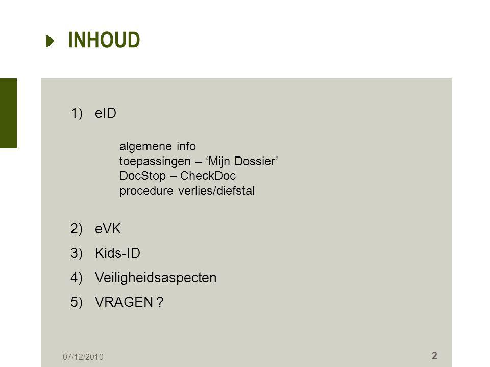 INHOUD eID algemene info toepassingen – 'Mijn Dossier' DocStop – CheckDoc procedure verlies/diefstal.
