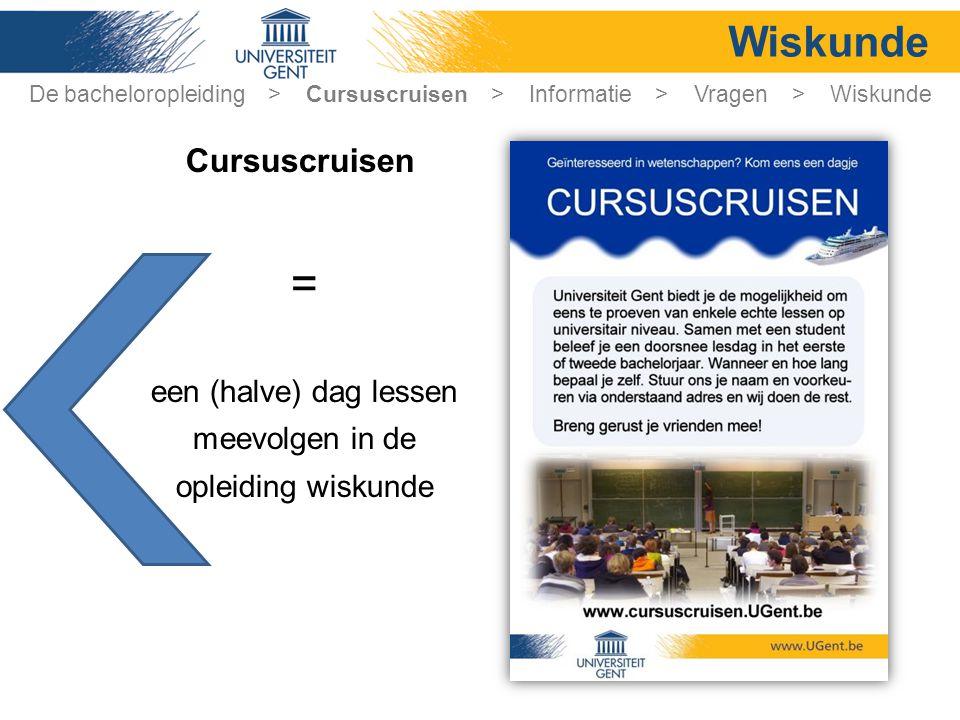 = Wiskunde Cursuscruisen een (halve) dag lessen meevolgen in de