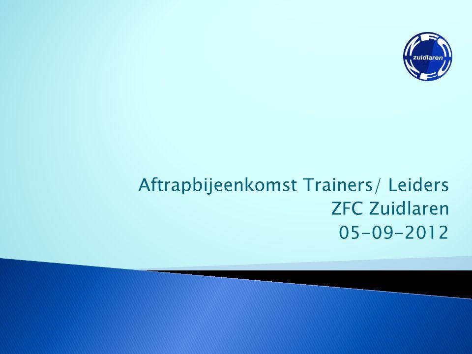 Aftrapbijeenkomst Trainers/ Leiders ZFC Zuidlaren 05-09-2012