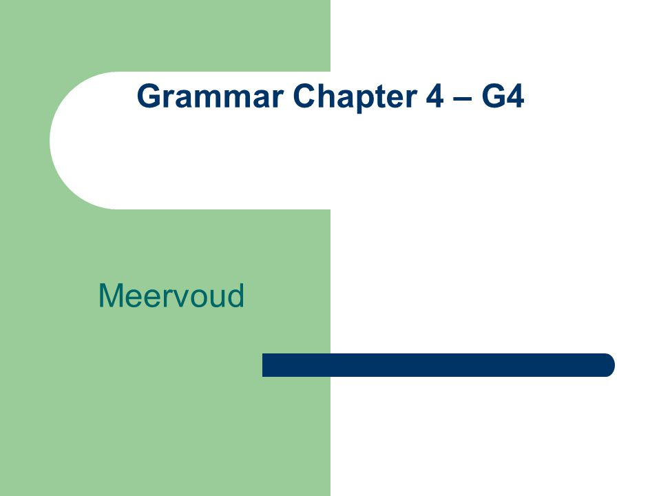 Grammar Chapter 4 – G4 Meervoud