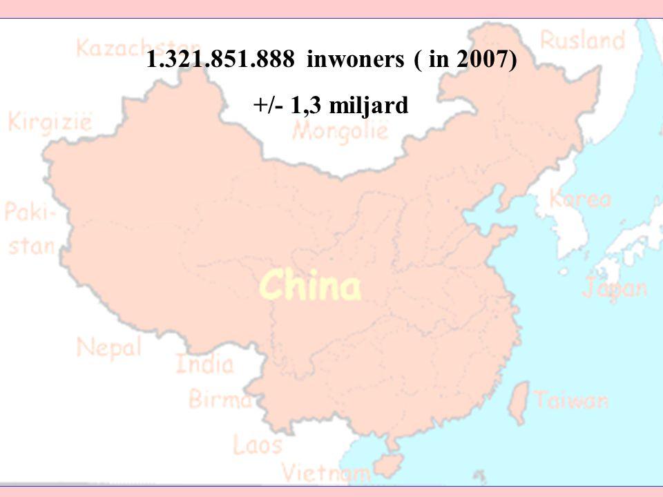 1.321.851.888 inwoners ( in 2007) +/- 1,3 miljard
