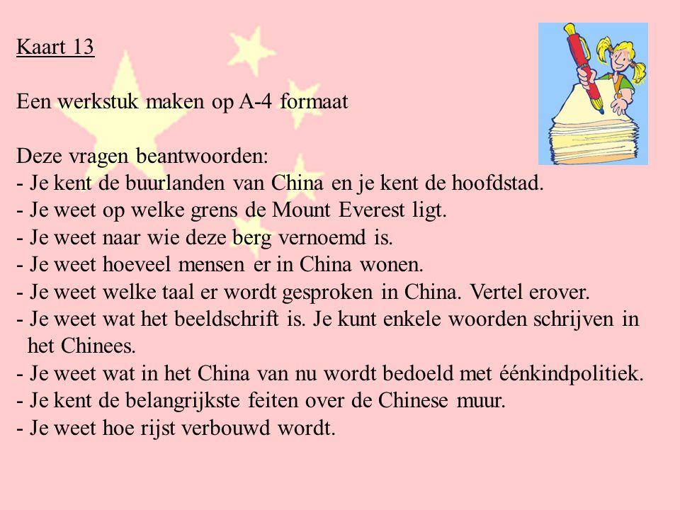 Kaart 13 Een werkstuk maken op A-4 formaat. Deze vragen beantwoorden: - Je kent de buurlanden van China en je kent de hoofdstad.